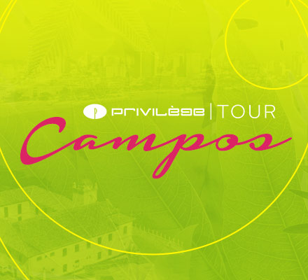 Evento PRIVILÈGE TOUR - CAMPOS