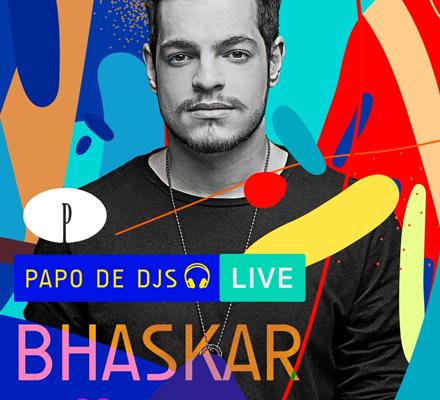 Evento PAPO DE DJS #03: BHASKAR